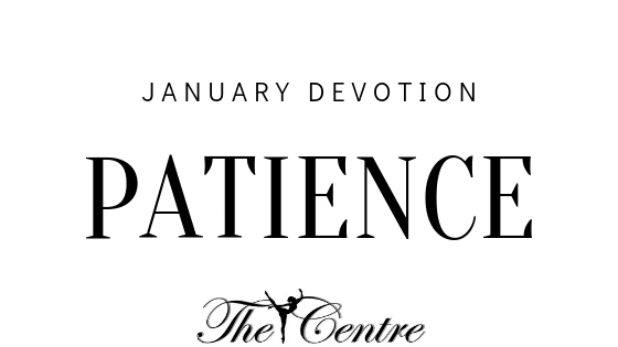 Patience – January Devotion!