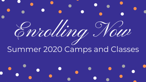 Summer 2020 Camps and Classes!